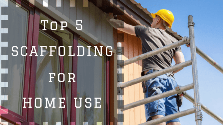 Best Scaffolding For Home Use